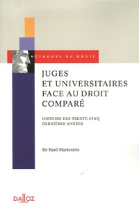 Basil Markesinis - Juges et universitaires face au droit comparé - Histoire des trente-cinq dernières années.