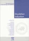 Basil Tarlatzis et  Collectif - Ovulation induction.