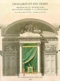 Basile Baudez et Dominique Massounie - Chalgrin et son temps - Architectes et architecture de l'Ancien Régime à la Révolution.