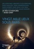 Basile Cenet - Vingt mille lieux sous Paris.