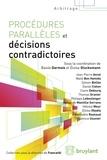 Basile Darmois et Eloïse Glucksmann - Procédures parallèles et décisions contradictoires.