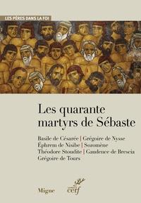 Basile de Césarée et  Grégoire de Nysse - Les quarante martyrs de Sébaste.