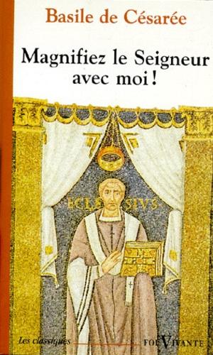 Basile de Césarée - Magnifiez le seigneur avec moi ! Homélies sur les Psaumes (extraits).
