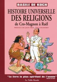 Basile de Koch - Histoire universelle des religions - De Cro-Magnon à Raël.
