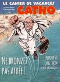 Basile de Koch et Richard de Seze - Le cahier de vacances catho.
