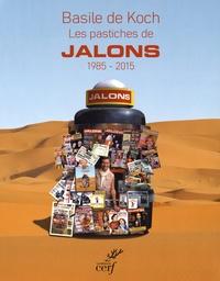 Basile de Koch - Les pastiches de Jalons - 1985-2015.