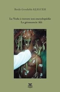 Basile Goudabla Kligueh - Le Vodu à travers son encyclopédie - La géomancie Afà.