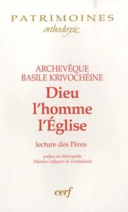 Basile Krivochéine - Dieu, l'homme, l'Eglise - Lecture des Pères.