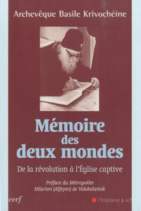 Basile Krivochéine - Mémoire des deux mondes - De la révolution à l'Eglise captive.
