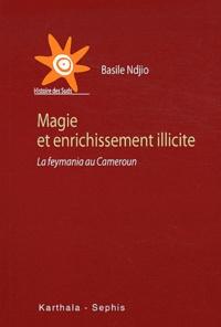 Basile Ndjio - Magie et enrichissement illicite - La feymania au Cameroun.