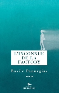 Basile Panurgias - L'inconnue de la Factory.