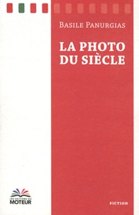 Basile Panurgias - La photo du siècle.