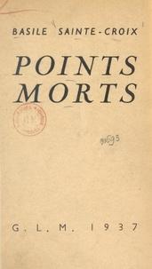 Basile Sainte-Croix - Points morts.