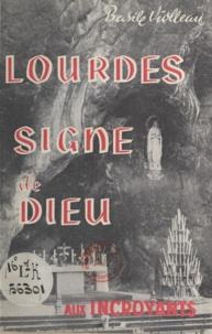 Basile Violleau - Lourdes, signe de Dieu.