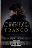 Basilio Trilles - La espia de Franco.