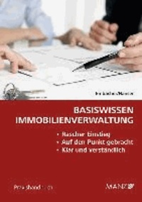 Basiswissen Immobilienverwaltung - Rascher Einstieg - Auf den Punkt gebracht - Klar und verständlich.