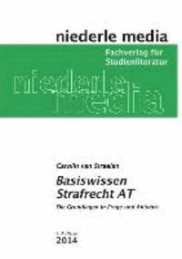 Basiswissen Strafrecht AT - Die Grundlagen in Frage und Antwort.
