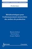 Bassem Jarboui et Patrick Siarry - Métaheuristiques pour l'ordonnancement monocritère des ateliers de production.