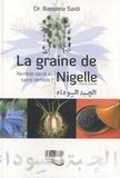 Bassima Saidi - La graine de Nigelle - Remède sacré ou sacré remède ?.