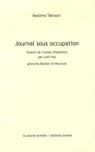Bassima Takrouri - Journal sous occupation - Précédé de Correspondance avec Beverly Naïdoo.