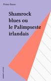 Basso - Shamrock blues ou le Palimpseste irlandais.