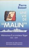 """Bassot - Une Vie de """"Malin"""" - Mémoires d'un croiseur léger, 1931-1979."""