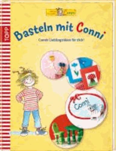 Basteln mit Conni - Connis Lieblingsideen für dich.