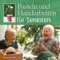Basteln und Handarbeiten für Senioren.