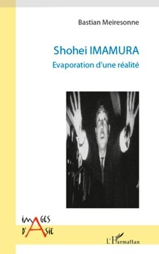 Bastian Meiresonne - Shohei imamura - Evaporation d'une réalité.