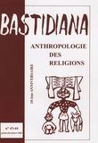 Roger Bastide - Bastidiana N° 43-44, Juillet-Dé : Anthropologie des religions.