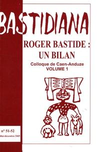 Claude Ravelet - Bastidiana N° 51-52, juillet-dé : Roger Bastide : un bilan - Tome 1.