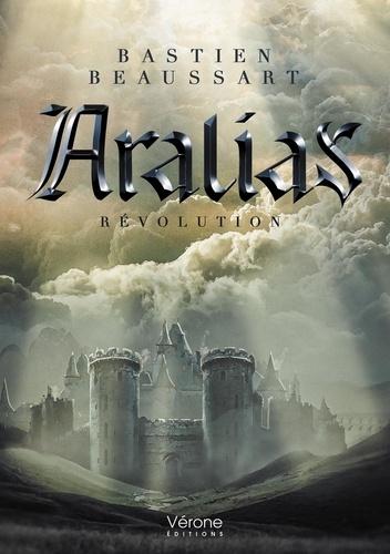 Aralias. Révolution