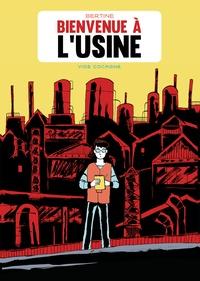 Bastien Bertine - Bienvenue à l'usine.