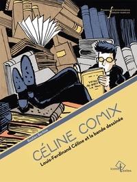 Bastien Bertine - Céline Comix - Louis-Ferdinand Céline et la bande dessinée.