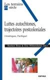 Bastien Bosa et Eric Wittersheim - Luttes autochtones, trajectoires postcoloniales (Amériques, Pacifique).
