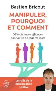 Bastien Bricout - Manipuler, pourquoi et comment.