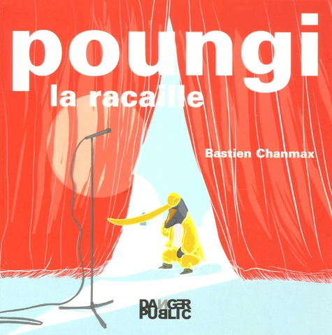 Bastien Chanmax - Poungi - La racaille.