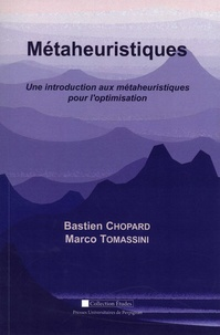 Métaheuristiques- Une introduction aux métaheuristiques pour l'optimisation - Bastien Chopard |
