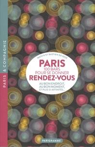 Bastien de Seze et Maïlys de Seze - Paris, 100 bars pour se donner rendez-vous - Au bon endroit, au bon moment, et plus si affinités....
