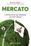 Bastien Drut - Mercato - L'économie du football au XXIe siècle.