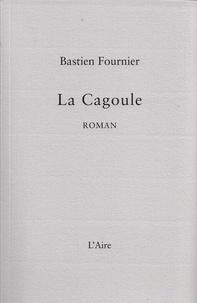 Bastien Fournier - La cagoule.