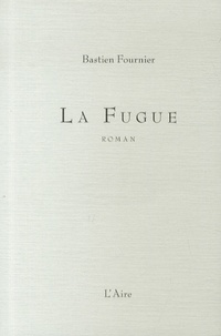 Bastien Fournier - La Fugue.