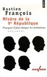 Bastien François - Misère de la Ve République.