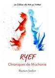 Bastien Jardot - RYEF - Chroniques de Muchonie.