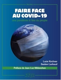 Bastien Lachaud et Lucie Kirchner - Faire face au COVID-19 - Une pandémie à l'ère du peuple.