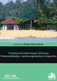 Bastien Loloum et Joaquim Ramos Pinto - Turismo em meio insular africano - Potencialidades, constrangimentos e impactos.