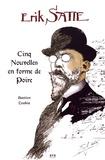 Bastien Loukia - Erik Satie - Cinq nouvelles en forme de poire.