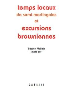 Bastien Mallein et Marc Yor - Temps locaux de semi-martingales et excursions browniennes.