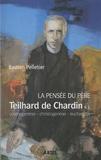 Bastien Pelletier - La pensée du père Teilhard de Chardin - Cosmogenèse, christogenèse et eucharistie.