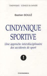 Bastien Soulé - Cindynique sportive - Une approche interdisciplinaire des accidents de sport.